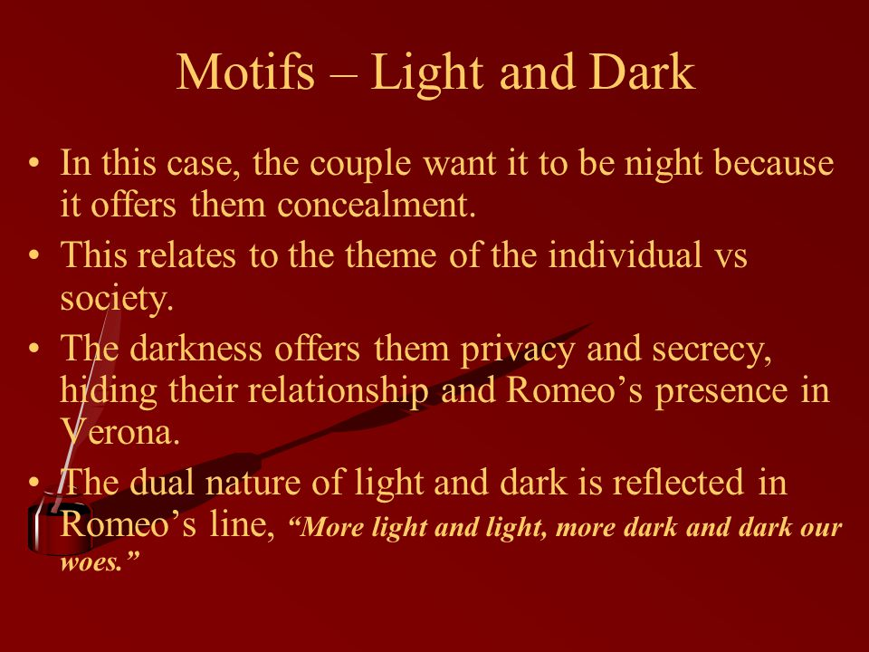 Motifs – Light and Dark In this case, the couple want it to be night because it offers them concealment.
