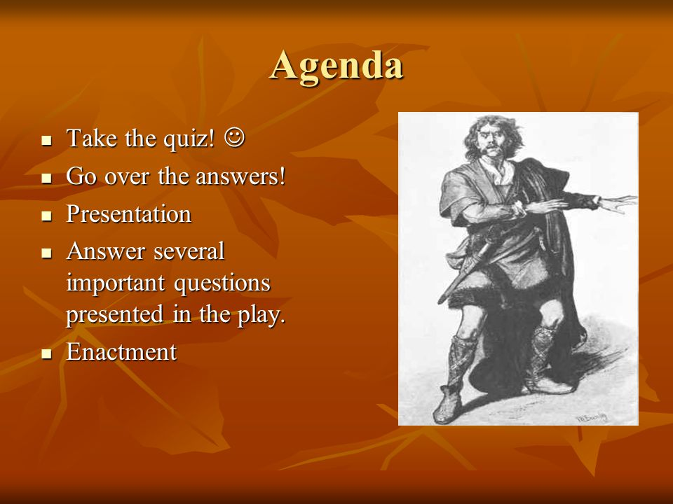 Agenda Take the quiz. Take the quiz. Go over the answers.