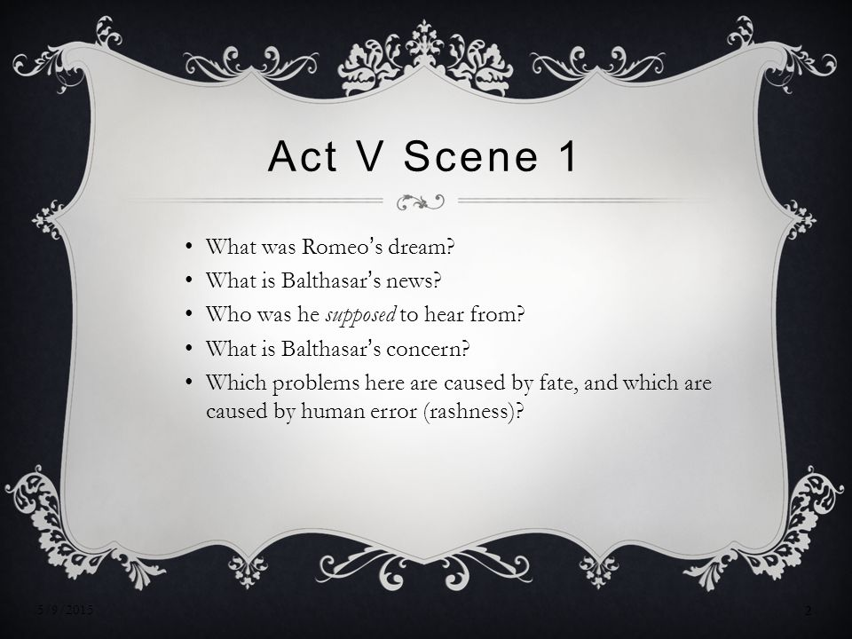 Act V Scene 1 What was Romeo's dream.What is Balthasar's news.