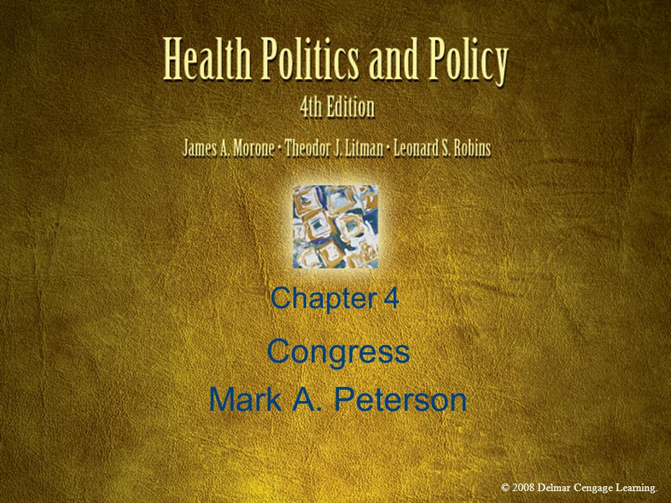 © 2008 Delmar Cengage Learning. Chapter 4 Congress Mark A. Peterson
