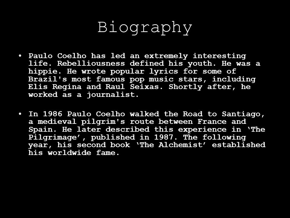 Biography Paulo Coelho has led an extremely interesting life.