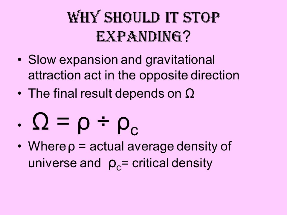 What now? The age estimate holds true if the universe is below the so-called critical density where it is delicately balanced between forever expandin