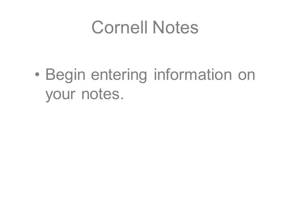 Cornell Notes Begin entering information on your notes.