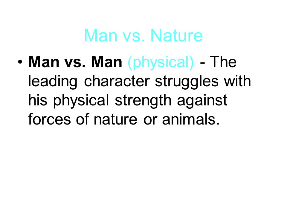 Man vs. Nature Man vs.