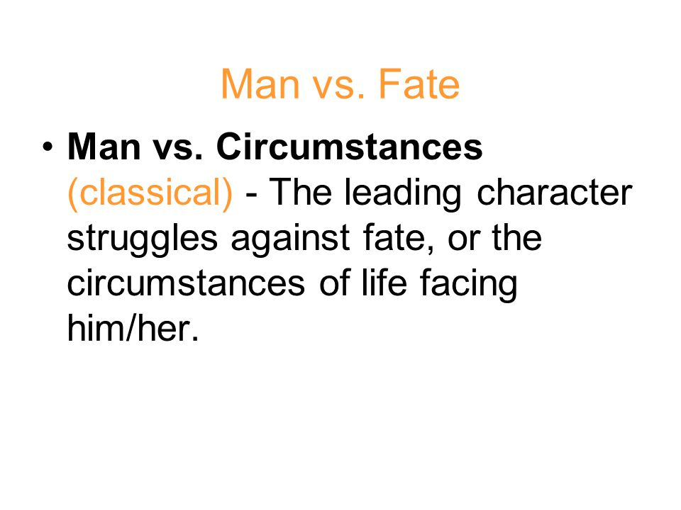 Man vs. Fate Man vs.