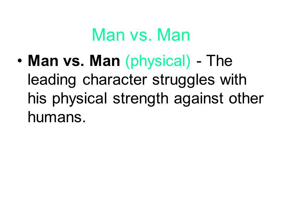 external conflicts Man vs.Man Man vs. Society Man vs.