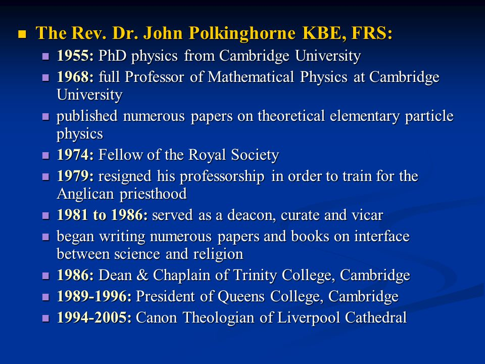 The Rev. Dr. John Polkinghorne KBE, FRS: The Rev.