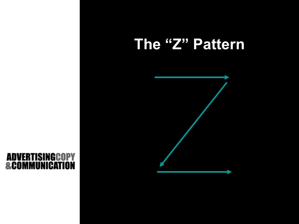 The Z Pattern