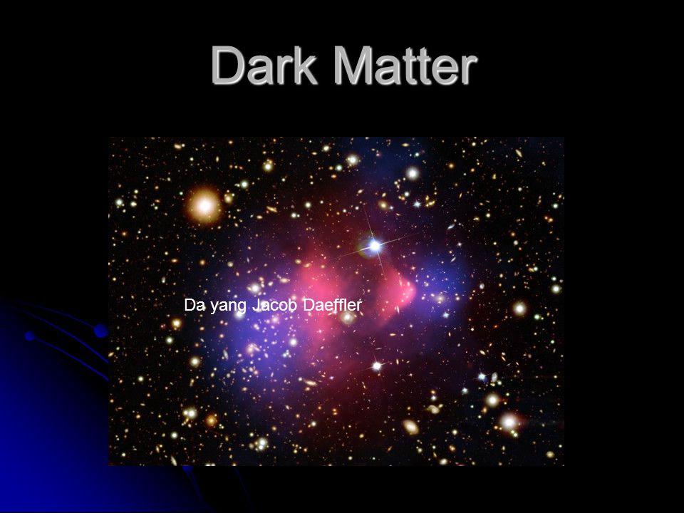 Dark Matter Da yang Jacob Daeffler