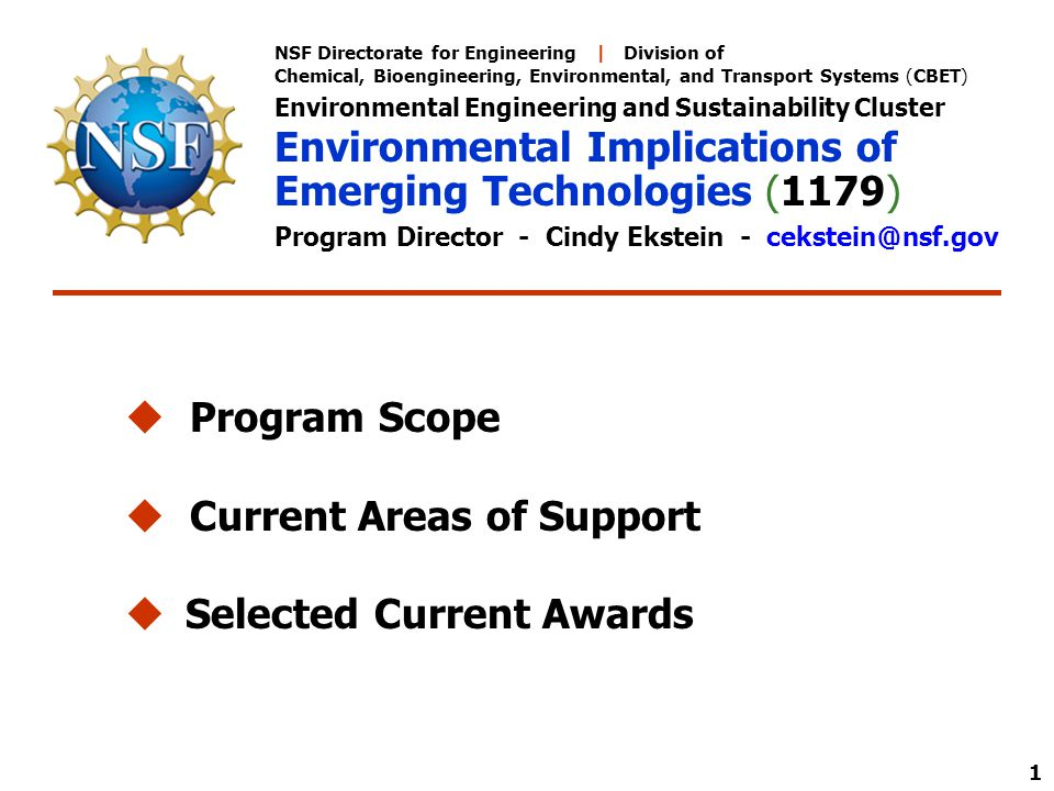 1 NSF Directorate for Engineering | Division of Chemical, Bioengineering, Environmental, and Transport Systems (CBET) Environmental Engineering and Su
