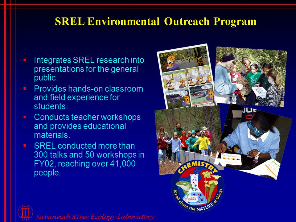 Savannah River Ecology Laboratory SREL Environmental Outreach Program  Integrates SREL research into presentations for the general public.