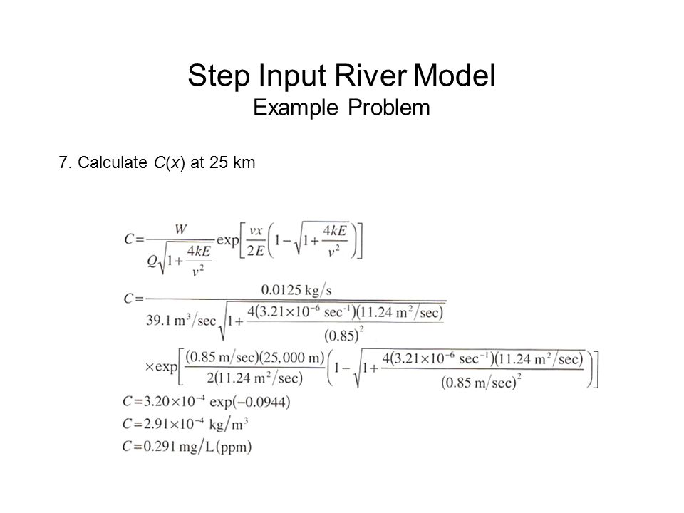 Step Input River Model Example Problem 7. Calculate C(x) at 25 km