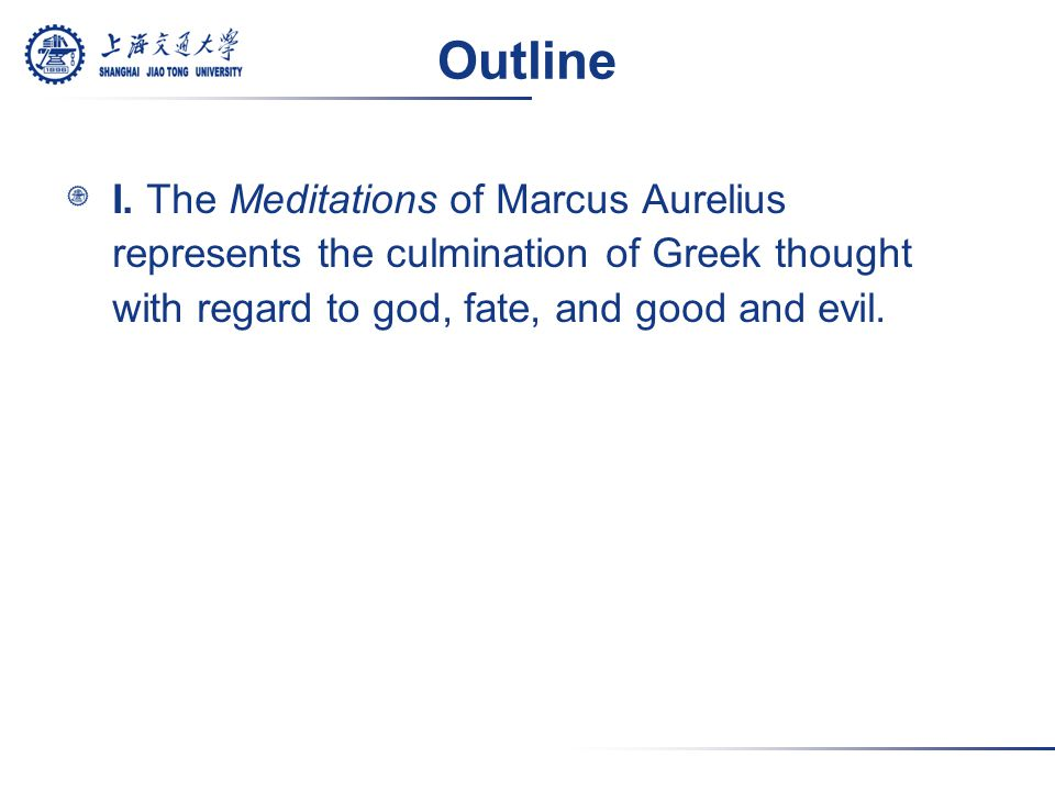 II.The writings of Marcus Aurelius have had relevance throughout the ages.