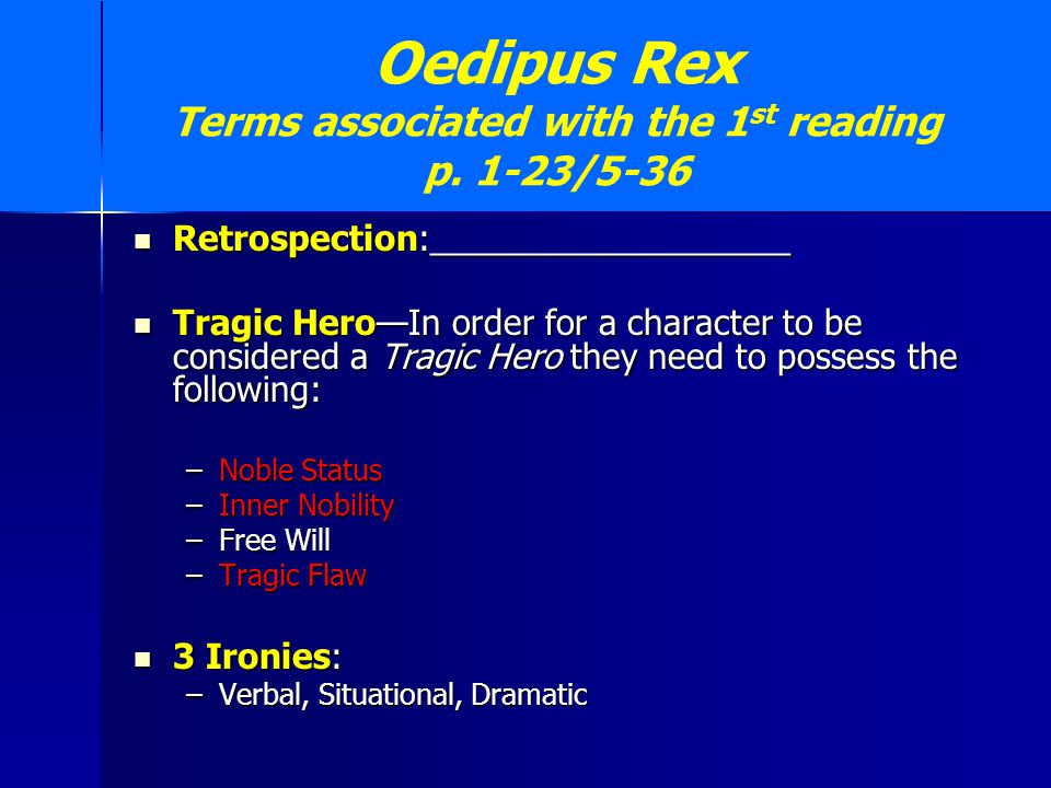 Fall in Action 1 Oedipus Zeus/Oracle of Apollo Exposition Rise in Action Turning Point/Climax Jocasta/Retrospection Fall in Action Catastrophe How to save Thebes.