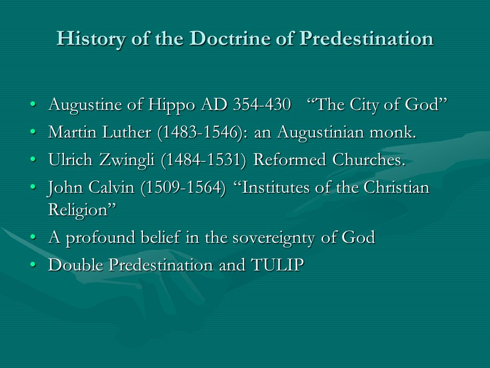 History of the Doctrine of Predestination Augustine of Hippo AD 354-430 The City of God Augustine of Hippo AD 354-430 The City of God Martin Luther (1483-1546): an Augustinian monk.Martin Luther (1483-1546): an Augustinian monk.