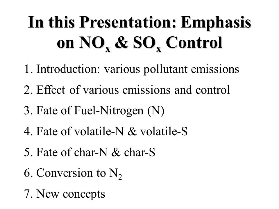 In this Presentation: Emphasis on NO x & SO x Control 1.
