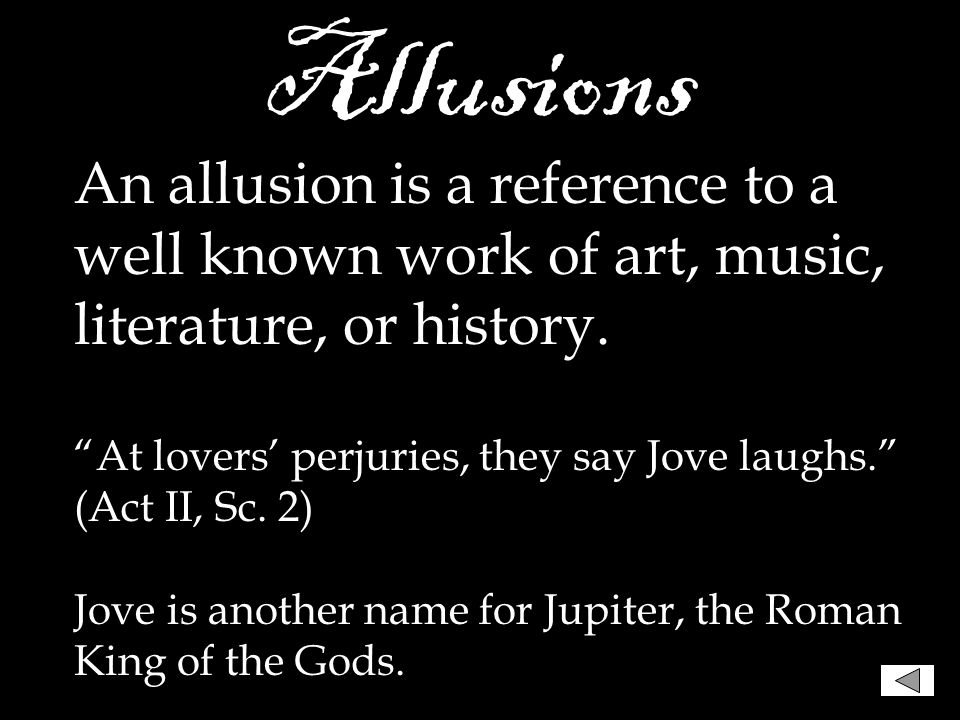 """Puns A pun is a humorous play on words. Mercutio – """"Nay, gentle Romeo, we must have you dance."""" Romeo – """"Not I, believe me. You have dancing shoes / W"""