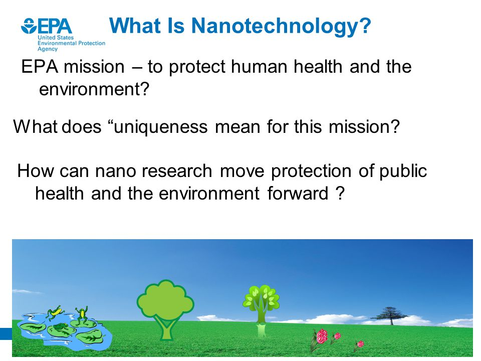 Office of Research and Development What Is Nanotechnology.