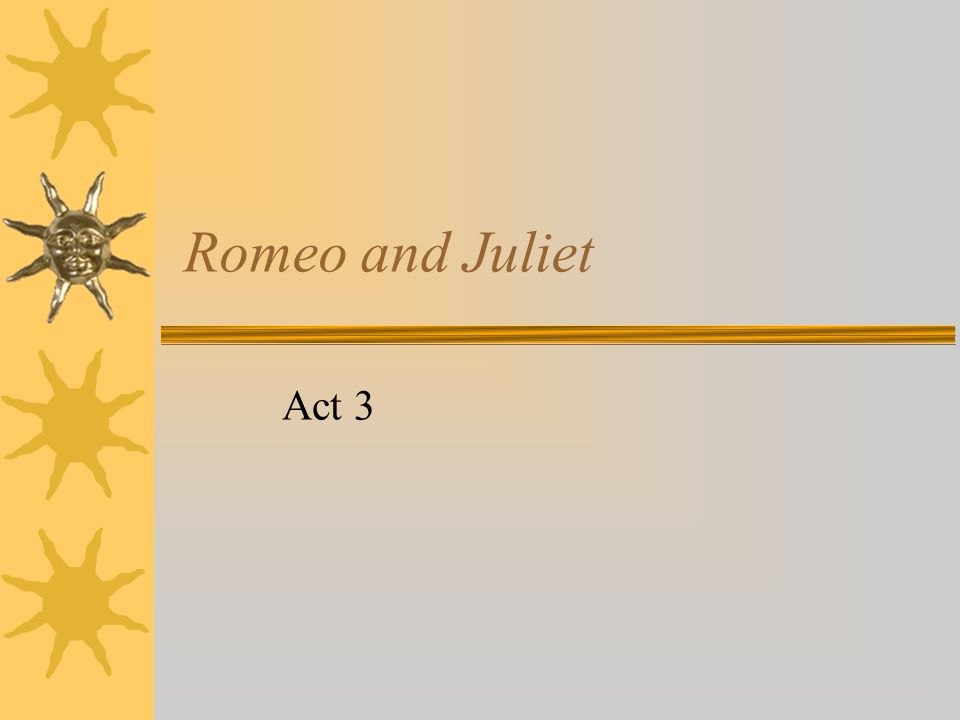 Act III, Scene ii - Summary  Juliet is impatient for night so that she can be with Romeo  Nurse is distraught and unable to make clear who is dead  Juliet thinks Romeo has killed himself 'Hath Romeo slain himself?' and resolves she will also kill herself  Nurse then reveals Tybalt is dead and Juliet fears both Tybalt AND Romeo are dead  When the truth is at last revealed Juliet makes ONE speech cursing nature that it should put 'the spirit of a fiend' in Romeo's 'sweet flesh'  BUT when Nurse joins her Juliet reverts to her loyalty  Nurse explains Romeo is hiding at Friar Lawrence's cell and Juliet sends the Nurse with a ring, bidding Romeo to come and take his last farewell.