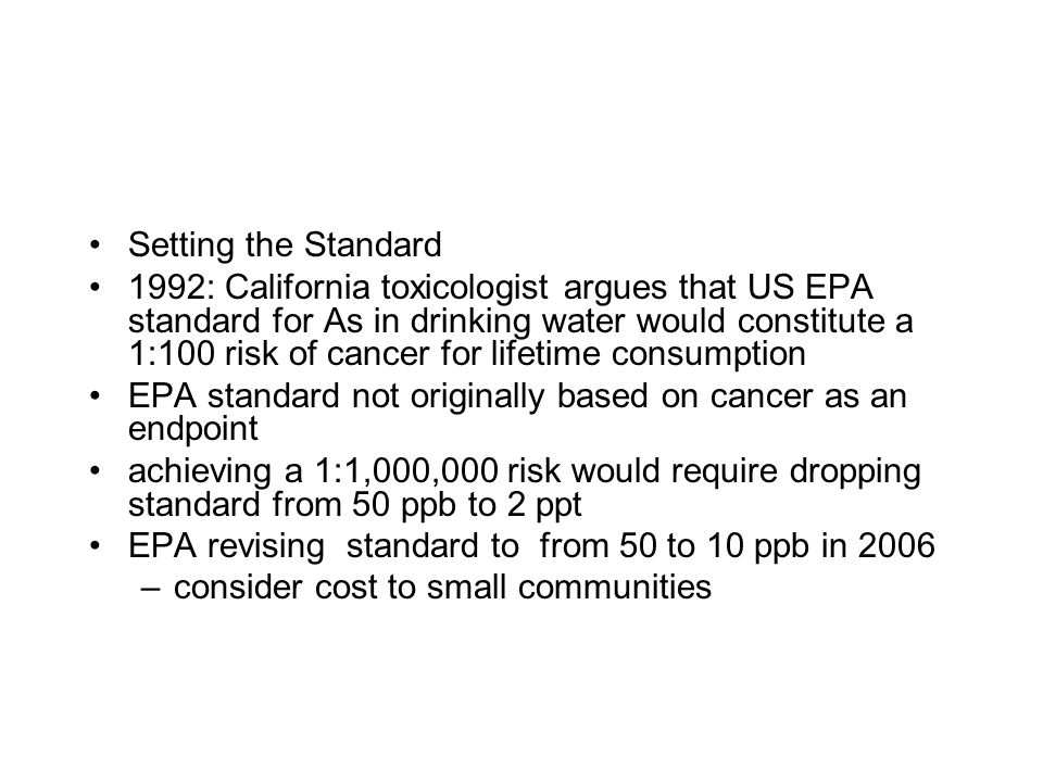 Setting the Standard 1992: California toxicologist argues that US EPA standard for As in drinking water would constitute a 1:100 risk of cancer for li