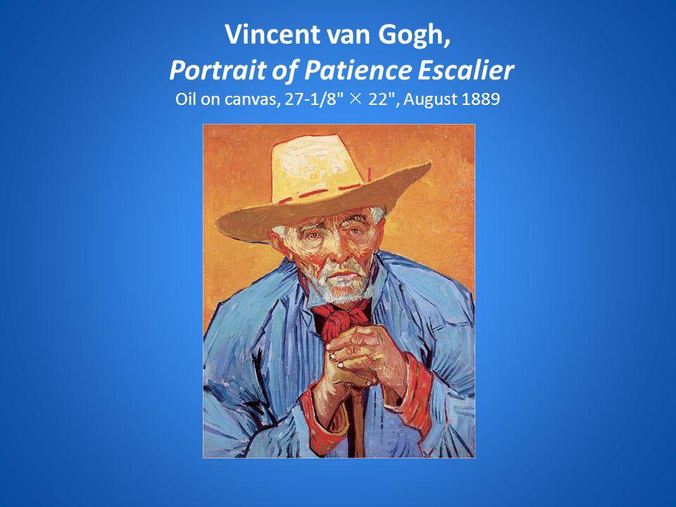 Vincent van Gogh, Portrait of Patience Escalier Oil on canvas, 27-1/8