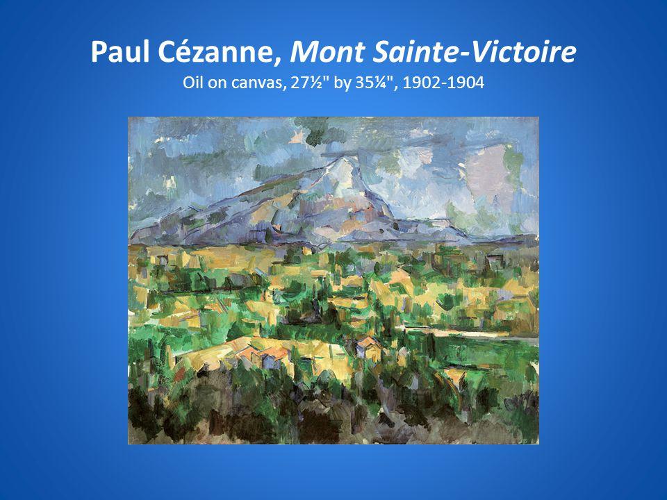 Paul Cézanne, Mont Sainte-Victoire Oil on canvas, 27½