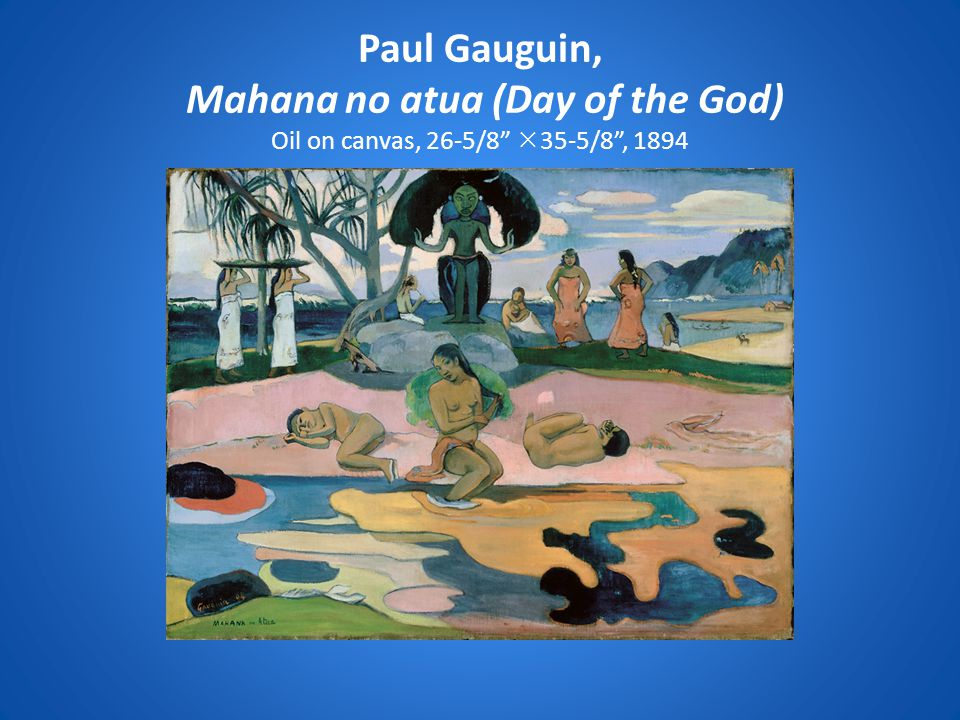 """Paul Gauguin, Mahana no atua (Day of the God) Oil on canvas, 26-5/8""""  35-5/8"""", 1894"""