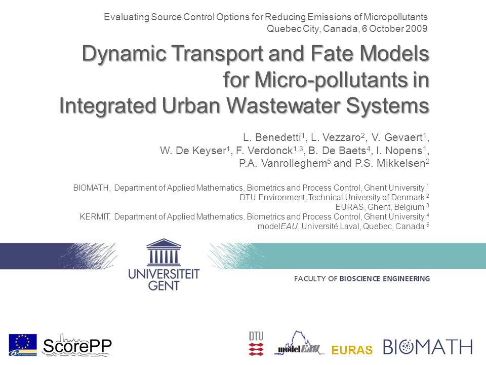 Dynamic Transport and Fate Models for Micro-pollutants in Integrated Urban Wastewater Systems L.