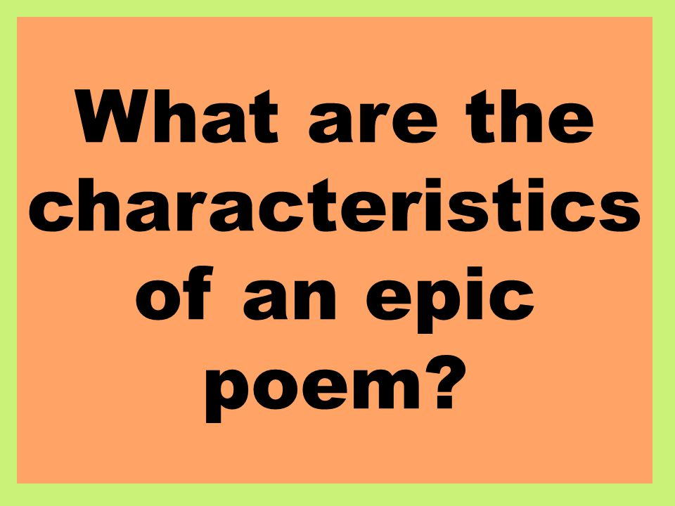 What are the characteristics of an epic hero?