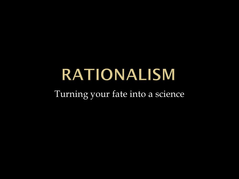 Turning your fate into a science