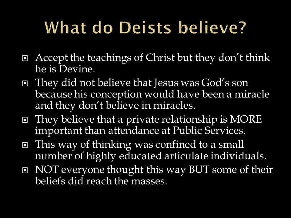  Accept the teachings of Christ but they don't think he is Devine.