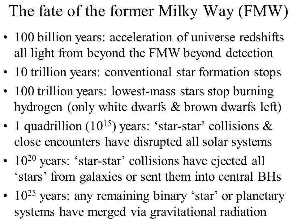 The fate of the former Milky Way (FMW) 100 billion years: acceleration of universe redshifts all light from beyond the FMW beyond detection 10 trillio