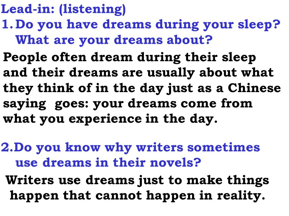 Lead-in: (listening) 1.Do you have dreams during your sleep.