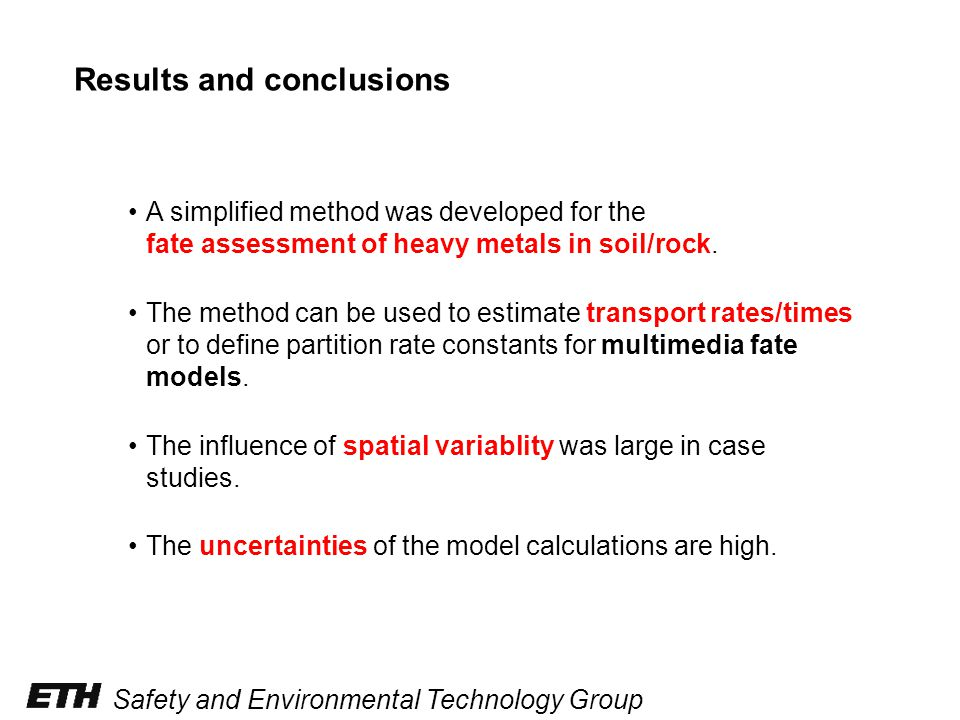 Safety and Environmental Technology Group Results and conclusions A simplified method was developed for the fate assessment of heavy metals in soil/rock.