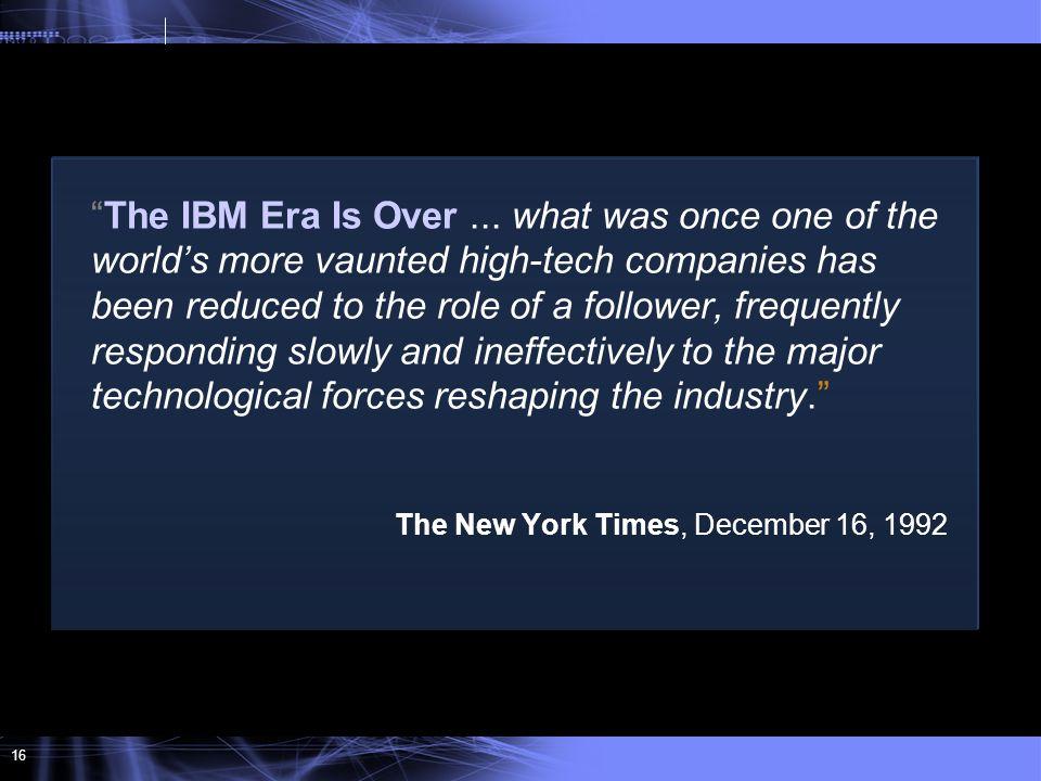 16 The IBM Era Is Over...