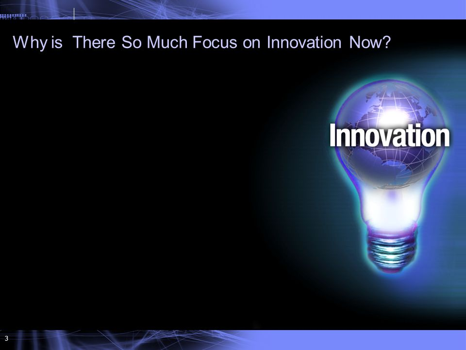 3 Why is There So Much Focus on Innovation Now