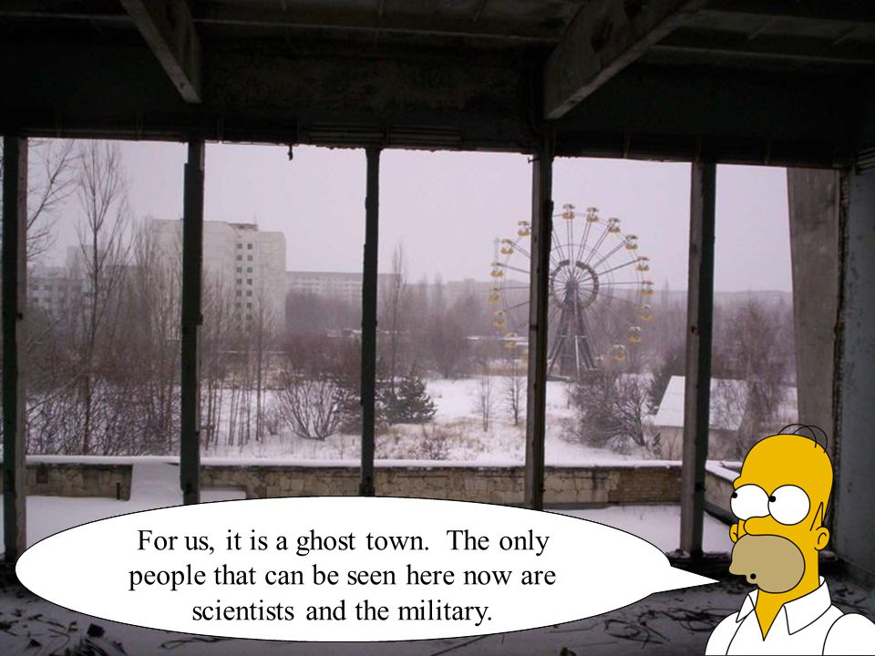 We are now in the Zone of Alienation, a 30 Kilometer area surrounding the Chernobyl reactor.