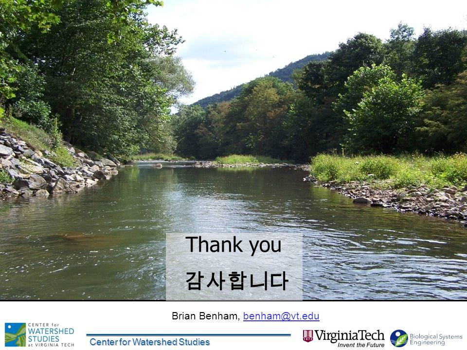 Center for Watershed Studies Thank you 감사합니다 Brian Benham, benham@vt.edu