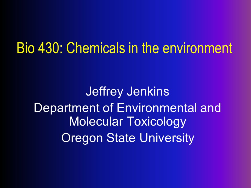 Oregon State University NOAEL LD 50 : lethal dose for ½ the test animals