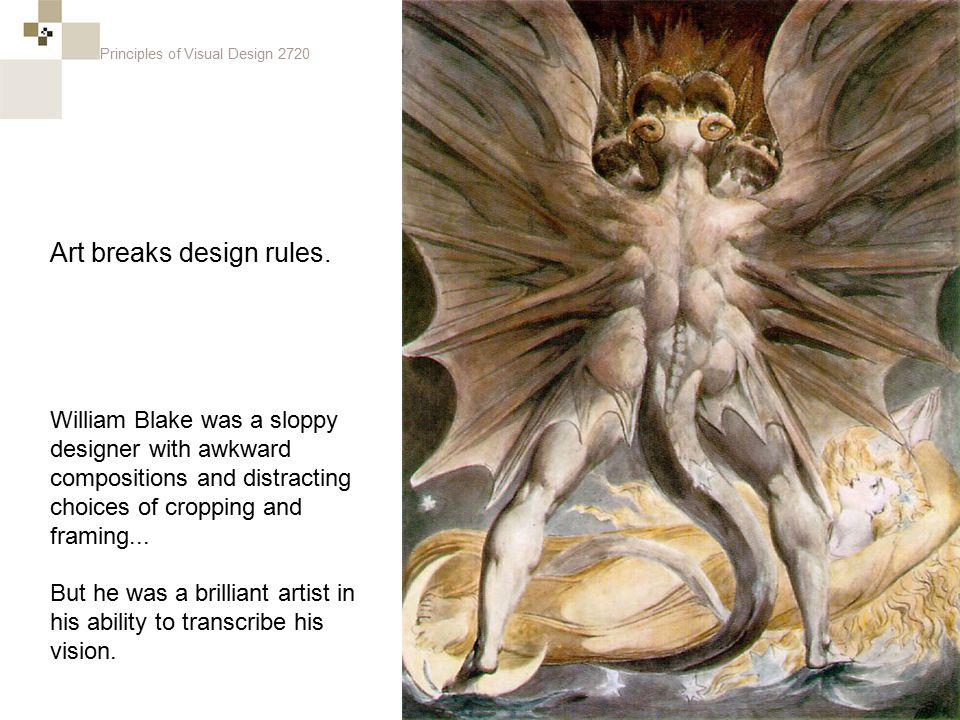 Principles of Visual Design 2720 Art breaks design rules.