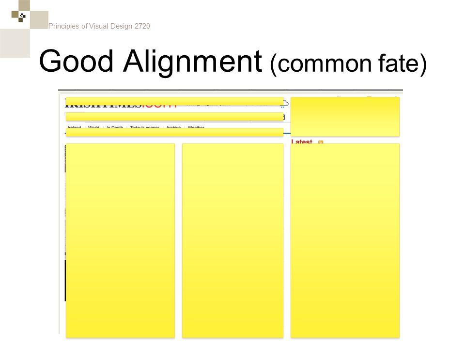 Principles of Visual Design 2720 Good Alignment (common fate)