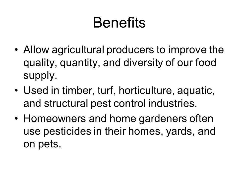 Benefits Allow agricultural producers to improve the quality, quantity, and diversity of our food supply.