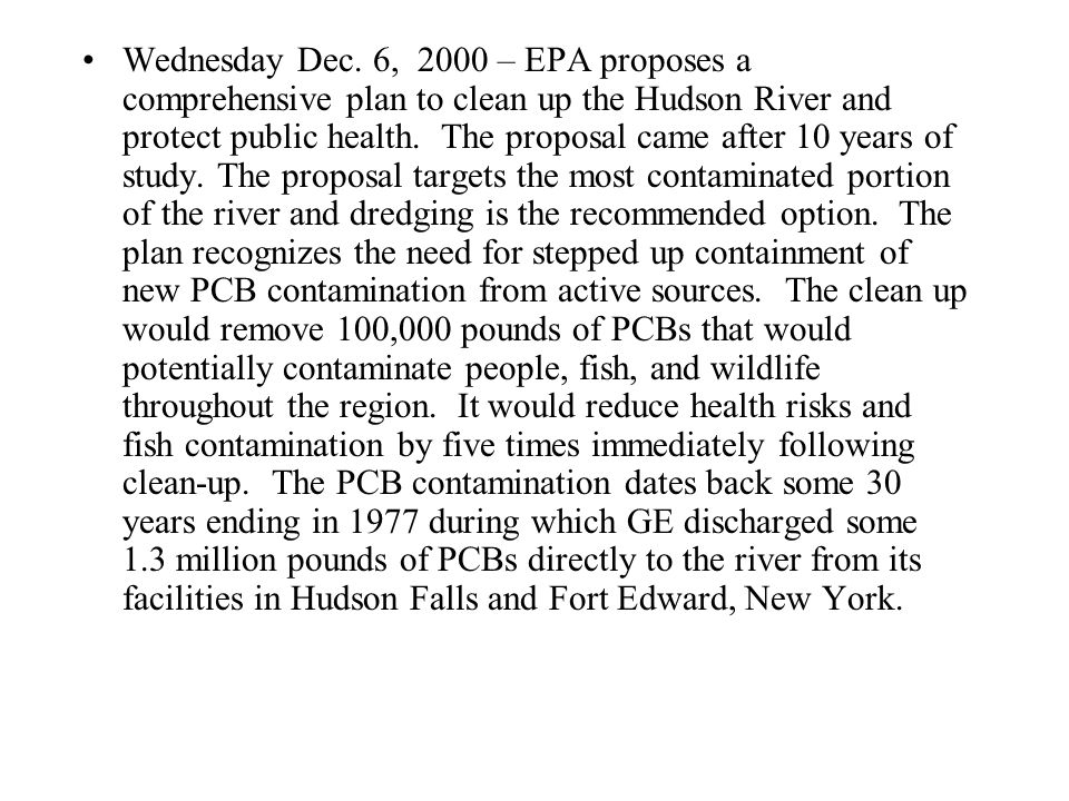 Wednesday Dec. 6, 2000 – EPA proposes a comprehensive plan to clean up the Hudson River and protect public health. The proposal came after 10 years of