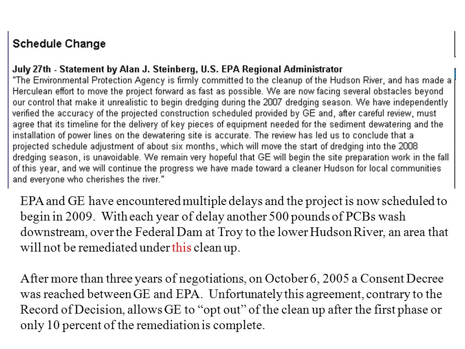 EPA and GE have encountered multiple delays and the project is now scheduled to begin in 2009.