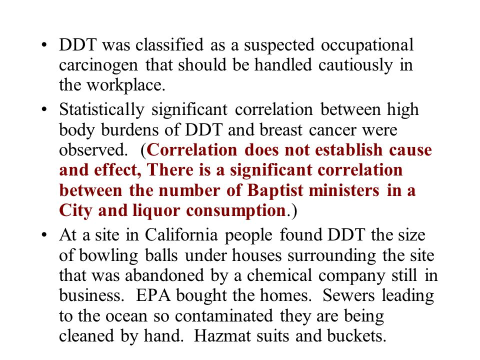 DDT was classified as a suspected occupational carcinogen that should be handled cautiously in the workplace.