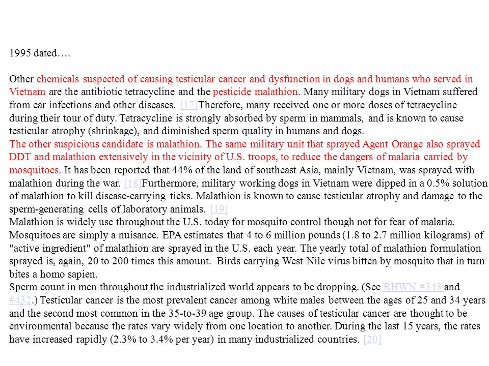 1995 dated…. Other chemicals suspected of causing testicular cancer and dysfunction in dogs and humans who served in Vietnam are the antibiotic tetrac