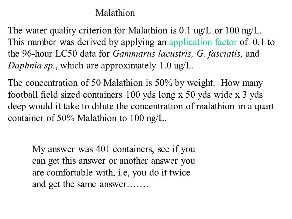 Malathion The water quality criterion for Malathion is 0.1 ug/L or 100 ng/L.