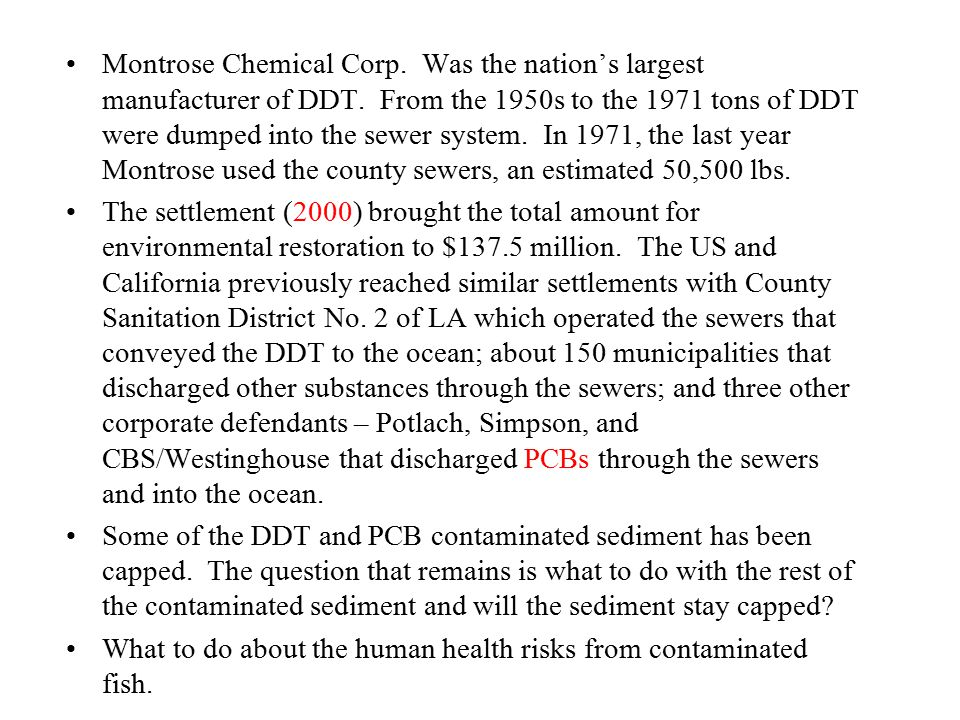 Montrose Chemical Corp. Was the nation's largest manufacturer of DDT.
