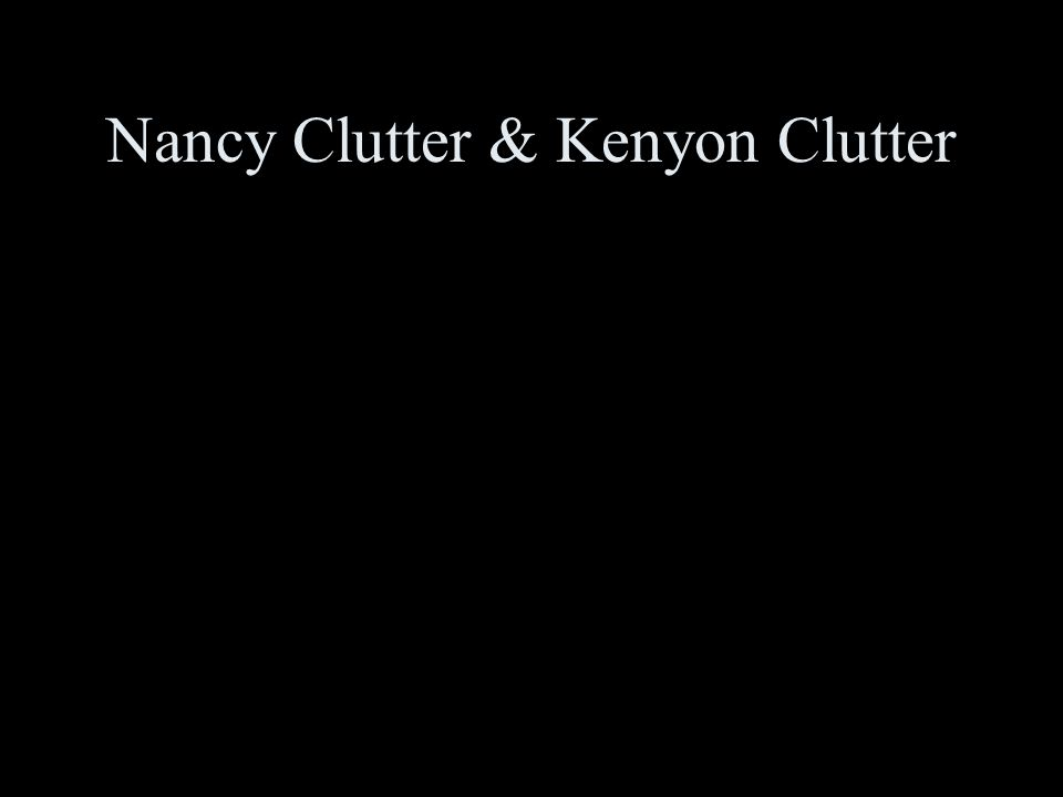Nancy Clutter & Kenyon Clutter
