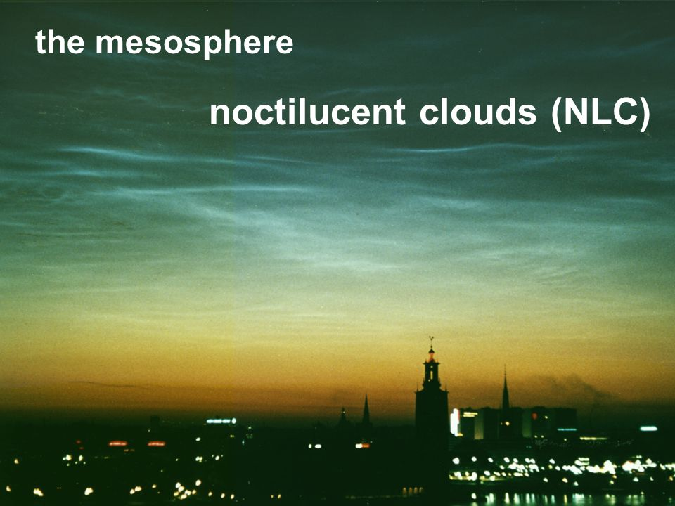 the mesosphere noctilucent clouds (NLC)